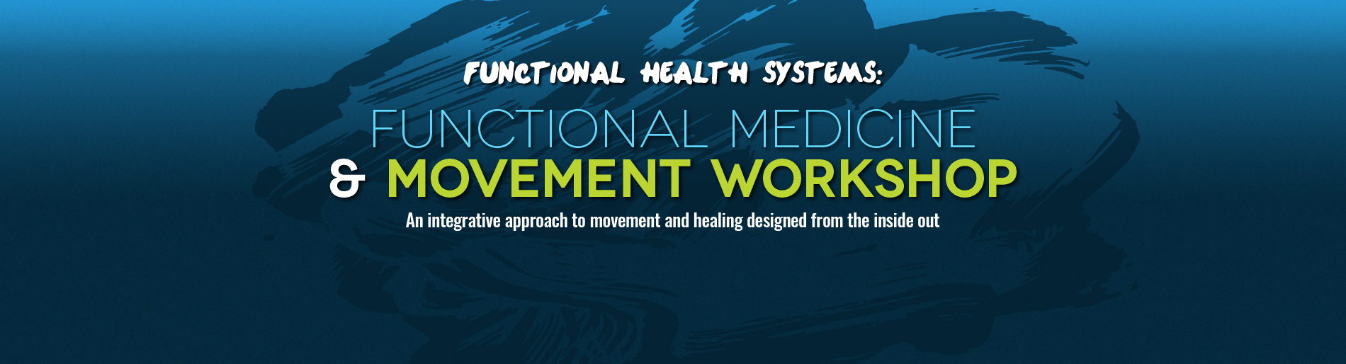 Functional Movement & Medicine workshop by Perry Nickleston mobile banner